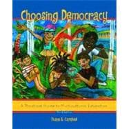 Choosing Democracy: A Practical Guide to Multicultural Education