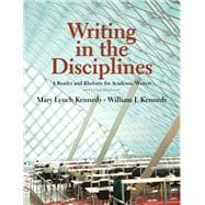 Writing in the Disciplines A Reader and Rhetoric Academic Writers Plus MyWritingLab -- Access Card Package