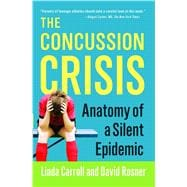 The Concussion Crisis Anatomy of a Silent Epidemic