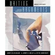 Writing Arguments: A Rhetoric With Readings : Brief Edition