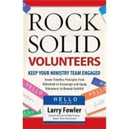 Rock Solid Volunteers : Keep Your Ministry Team Engaged