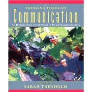 Thinking Through Communication : An Introduction to the Study of Human Communication Value Package (includes MyCommunicationKit Student Access )