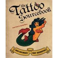 The Tattoo Sourcebook Over 500 Images for Body Decoration