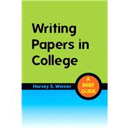 Writing Papers in College A Brief Guide Plus MyWritingLab -- Access Card Package