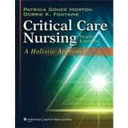 Critical Care Nursing A Holistic Approach