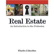 Real Estate : An Introduction to the Profession