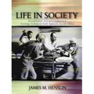 Life in Society : Readings to Accompany Sociology, a down-to-Earth Approach