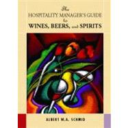 Hospitality Manager's Guide to Wines, Beers and Spirits