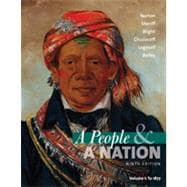 A People and a Nation: A History of the United States, Volume I: To 1877, 9th Edition