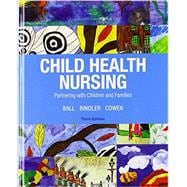 Child Health Nursing Plus MyNursingLab with Pearson eText -- Access Card Package