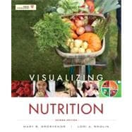 Visualizing Nutrition: Everyday Choices 2E with Booklet t/a Nutrition 2E Set