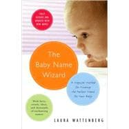 Baby Name Wizard : A Magical Method for Finding the Perfect Name for Your Baby