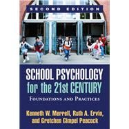 School Psychology for the 21st Century, Second Edition Foundations and Practices