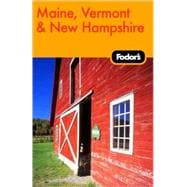 Fodor's Maine, Vermont & New Hampshire, 11th edition