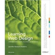 Learning Web Design: A Beginner's Guide to (X)HTML, Style Sheets, and Web Graphics