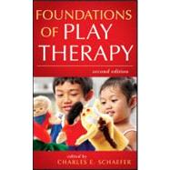 Foundations of Play Therapy, 2nd Edition