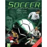 Soccer The Ultimate Guide to the Beautiful Game