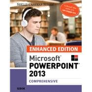 Enhanced Microsoft PowerPoint 2013 Comprehensive