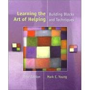 Learning the Art of Helping : Building Blocks and Techniques