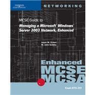 Mcse Guide To Managing A Microsoft Windows Server 2003 Network, Enhanced: 70-291