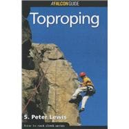 How to Rock Climb : Toproping