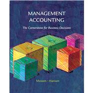Management Accounting The Cornerstone of Business Decisions