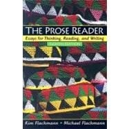 Prose Reader, The: Essays for Thinking, Reading and Writing