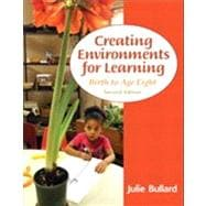 Creating Environments for Learning : Birth to Age Eight