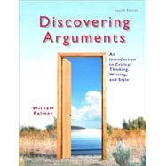 Discovering Arguments An Introduction to Critical Thinking, Writing, and Style Plus MyWritingLab -- Access Card Package