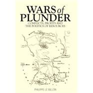 Wars of Plunder Conflicts, Profits and the Politics of Resources