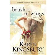 Brush of Wings A Novel