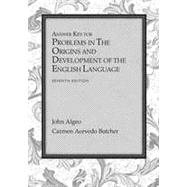 Answer Key for Problems for Algeo/Butcher's The Origins and Development of the English Language, 7th