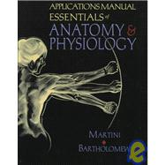 Applications Manual : Essentials of Anatomy and Physiology