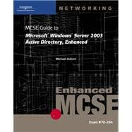 Mcse Guide To Microsoft Windows Server 2003 Active Directory, Enhanced: 70-294