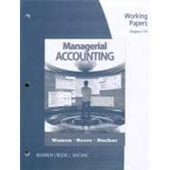 Working Papers, Chapters 1-14 for Warren/Reeve/Duchac�s Managerial Accounting, 11th