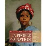 A People and a Nation: A History of the United States, Brief Edition, 9th Edition