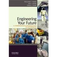 Engineering Your Future : A Comprehensive Introduction to Engineering