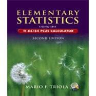 Elementary Statistics Using the TI-83/84 Plus Calculator plus MyMathLab/MyStatLab Student Access