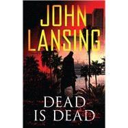 Dead Is Dead 9781501147562R