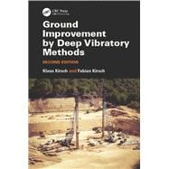 Ground Improvement by Deep Vibratory Methods, Second Edition 9781482257564R