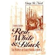 Red, White, and Black: The Peoples of Early North America