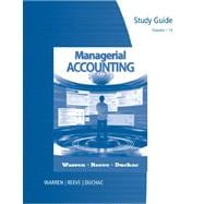Study Guide, Chapters 1-14 for Warren/Reeve/Duchac�s Managerial Accounting, 11th