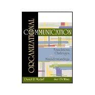 Organizational Communication : Foundations, Challenges and Misunderstandings