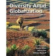 Diversity Amid Globalization World Regions, Environment, Development Plus MasteringGeography with eText -- Access Card Package