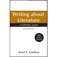 Writing about Literature with 2009 MLA Update : A Portable Guide