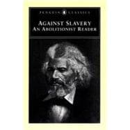 Against Slavery : An Abolitionist Reader