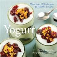 Yogurt More than 70 Delicious & Healthy Recipes