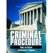 Criminal Procedure : Theory and Practice