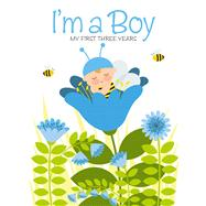 I'm a Boy My First Three Years
