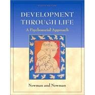 Development Through Life A Psychosocial Approach (with InfoTrac)
